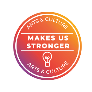 Arts & Culture Makes Us Stronger Seal
